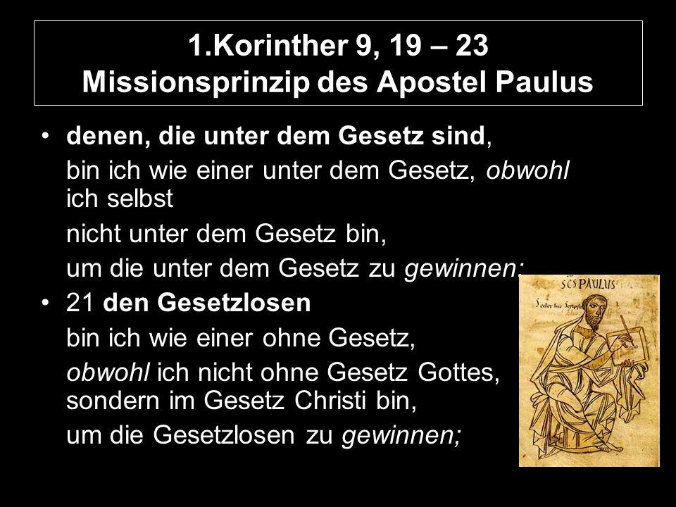 1.Korinther 9, 19 – 23 Missionsprinzip des Apostel Paulus
