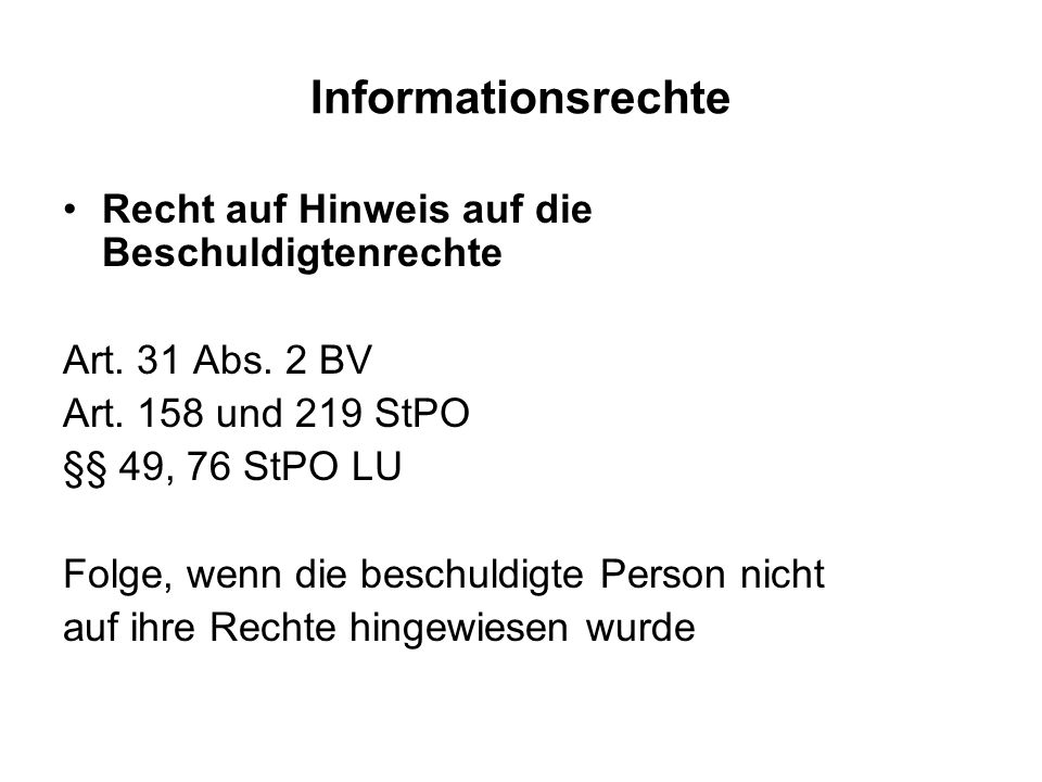 Informationsrechte Recht auf Hinweis auf die Beschuldigtenrechte