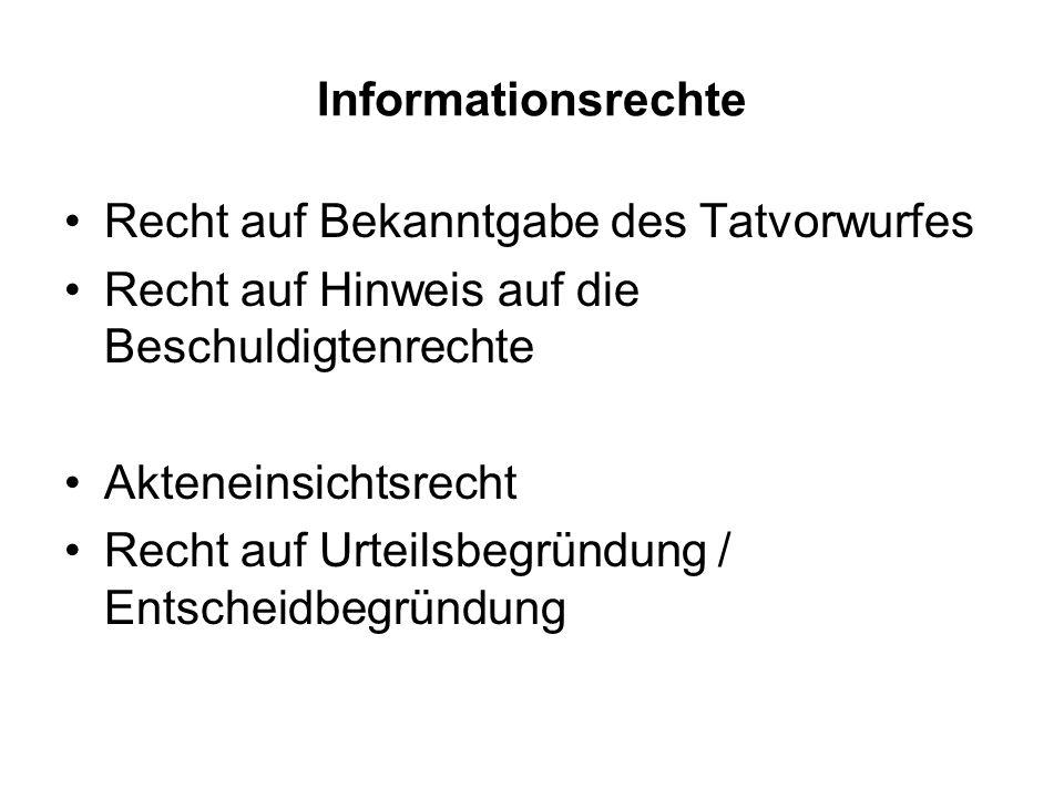 Informationsrechte Recht auf Bekanntgabe des Tatvorwurfes. Recht auf Hinweis auf die Beschuldigtenrechte.