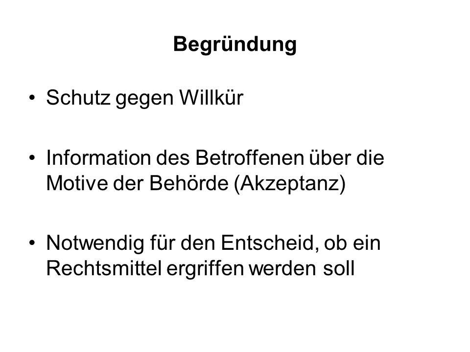 Begründung Schutz gegen Willkür. Information des Betroffenen über die Motive der Behörde (Akzeptanz)