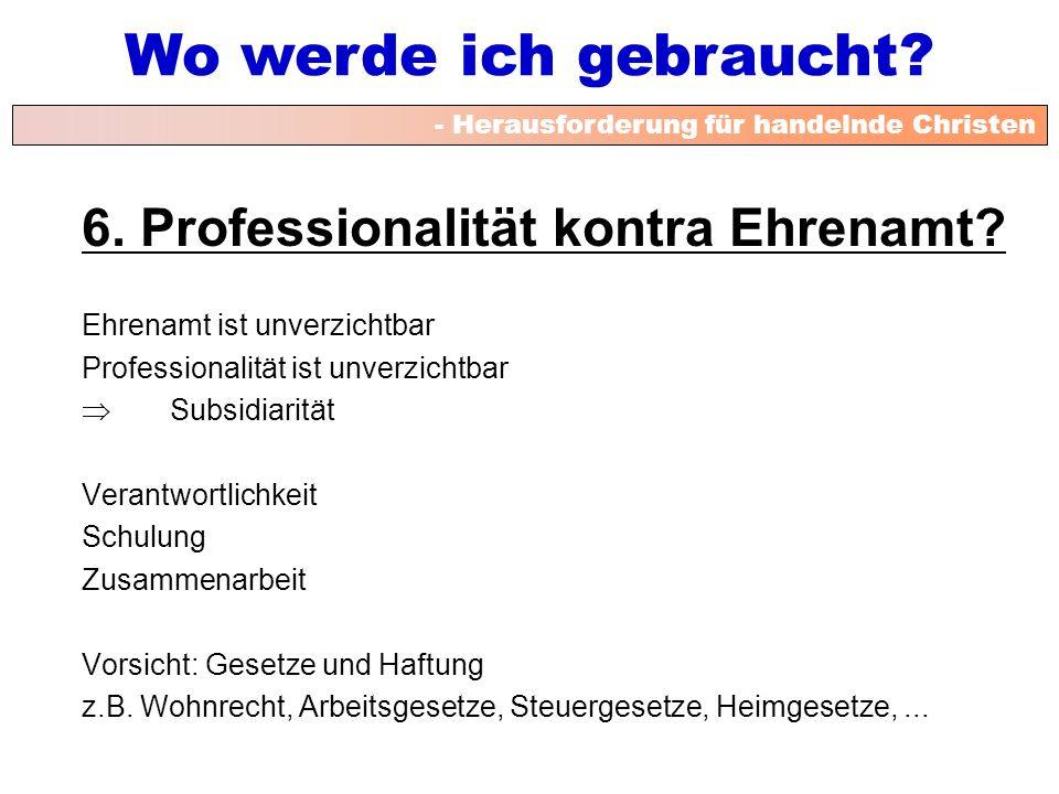 6. Professionalität kontra Ehrenamt
