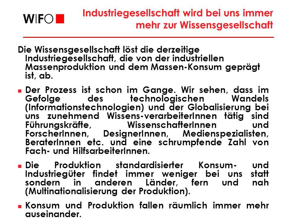Industriegesellschaft wird bei uns immer mehr zur Wissensgesellschaft