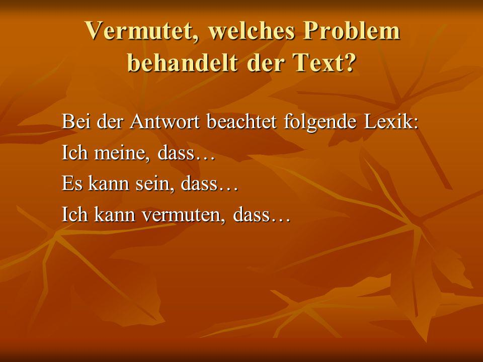 Vermutet, welches Problem behandelt der Text