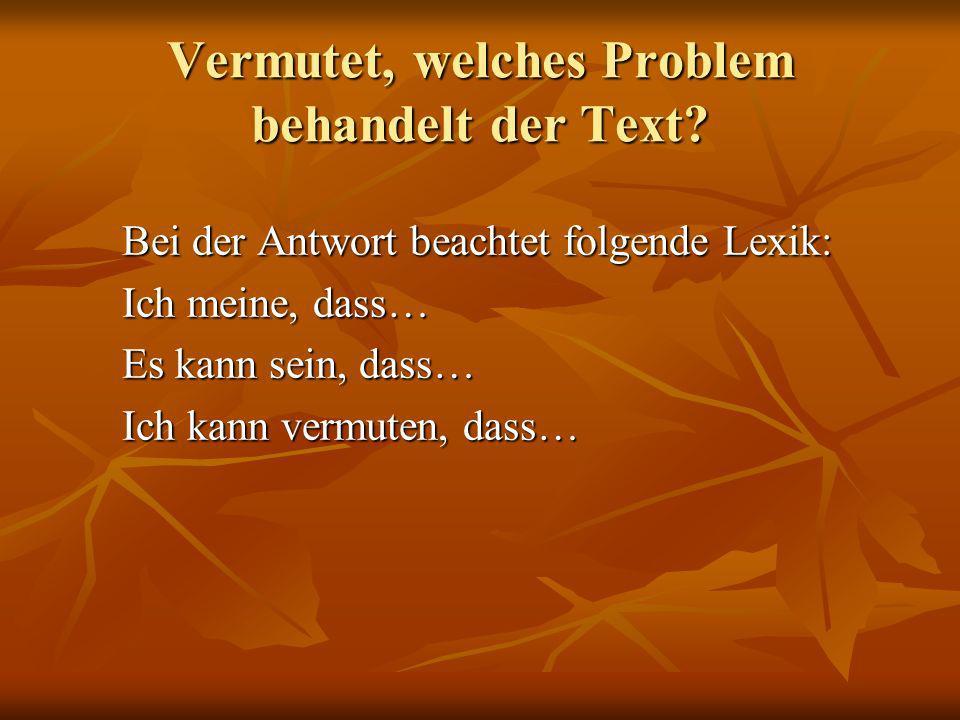 Vermutet, welches Problem behandelt der Text
