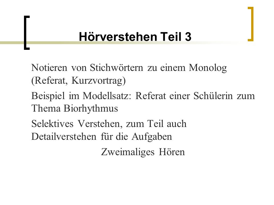 Hörverstehen Teil 3 Notieren von Stichwörtern zu einem Monolog (Referat, Kurzvortrag)