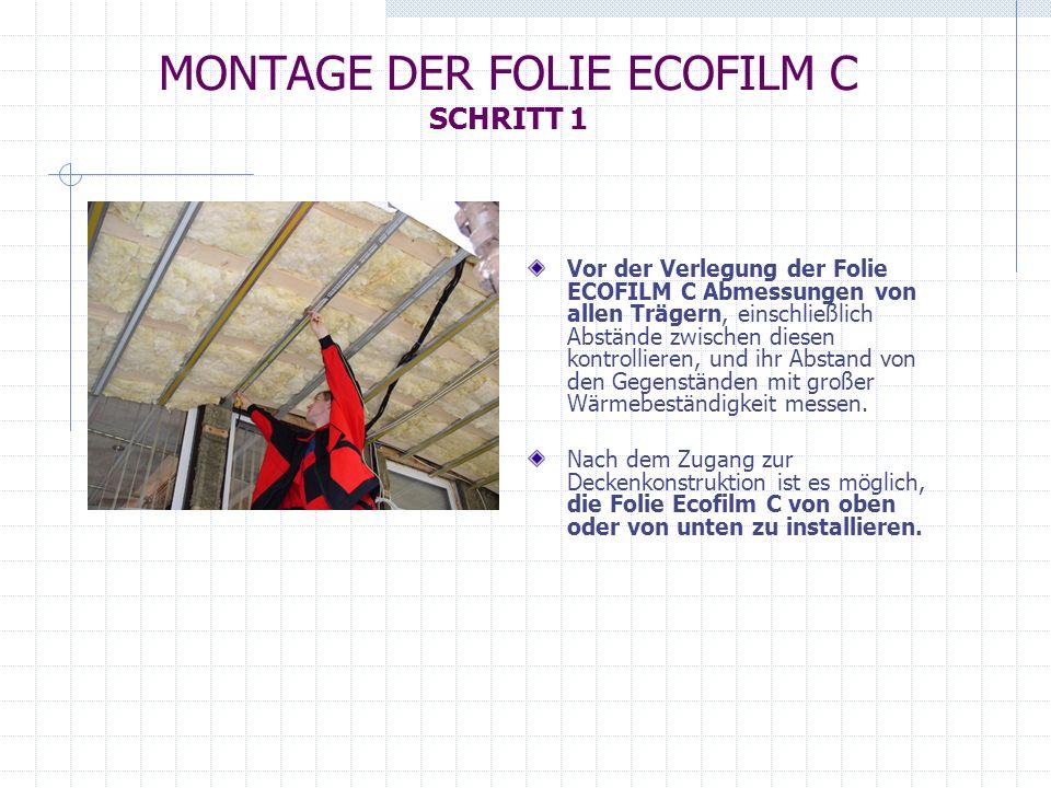MONTAGE DER FOLIE ECOFILM C SCHRITT 1