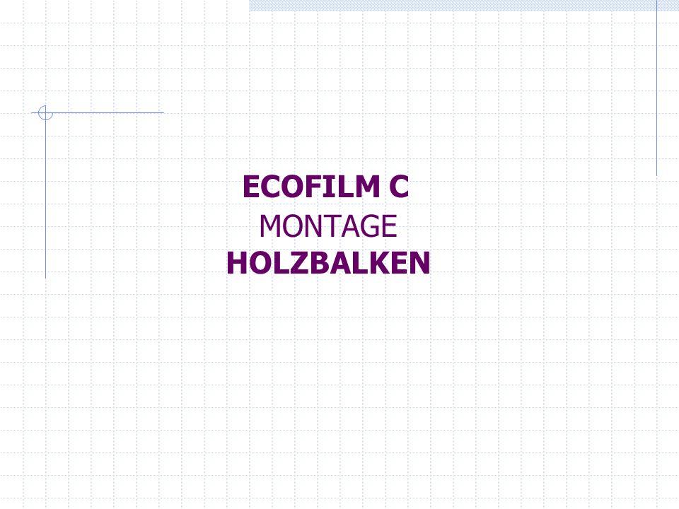 ECOFILM C MONTAGE HOLZBALKEN