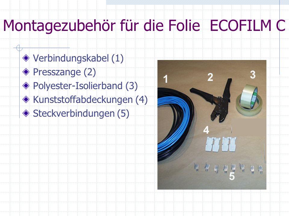 Montagezubehör für die Folie ECOFILM C