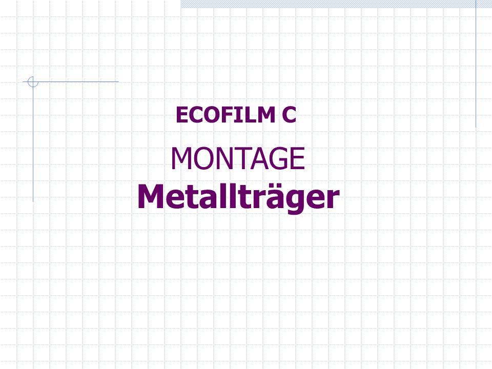 ECOFILM C MONTAGE Metallträger