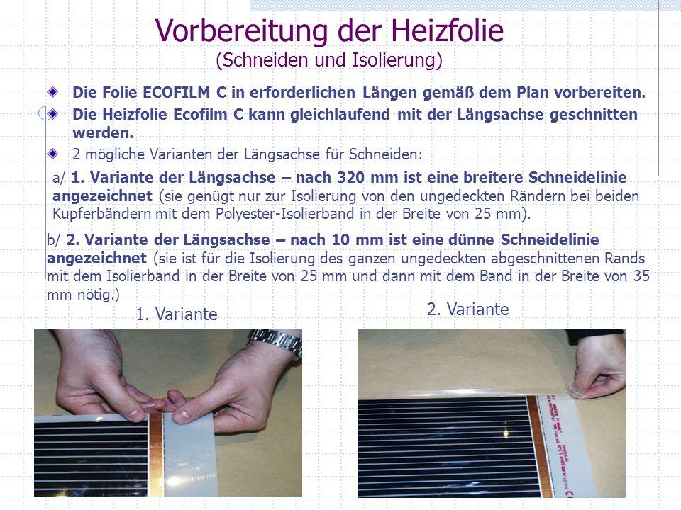 Vorbereitung der Heizfolie (Schneiden und Isolierung)