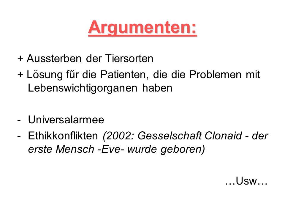 Argumenten: + Aussterben der Tiersorten