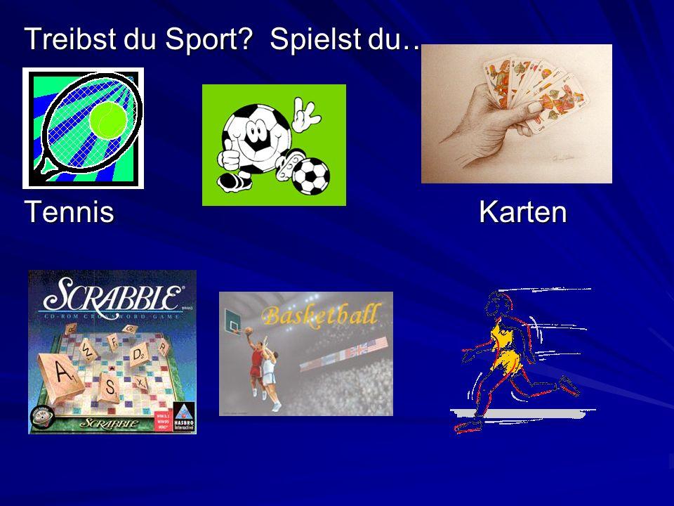 Treibst du Sport Spielst du…