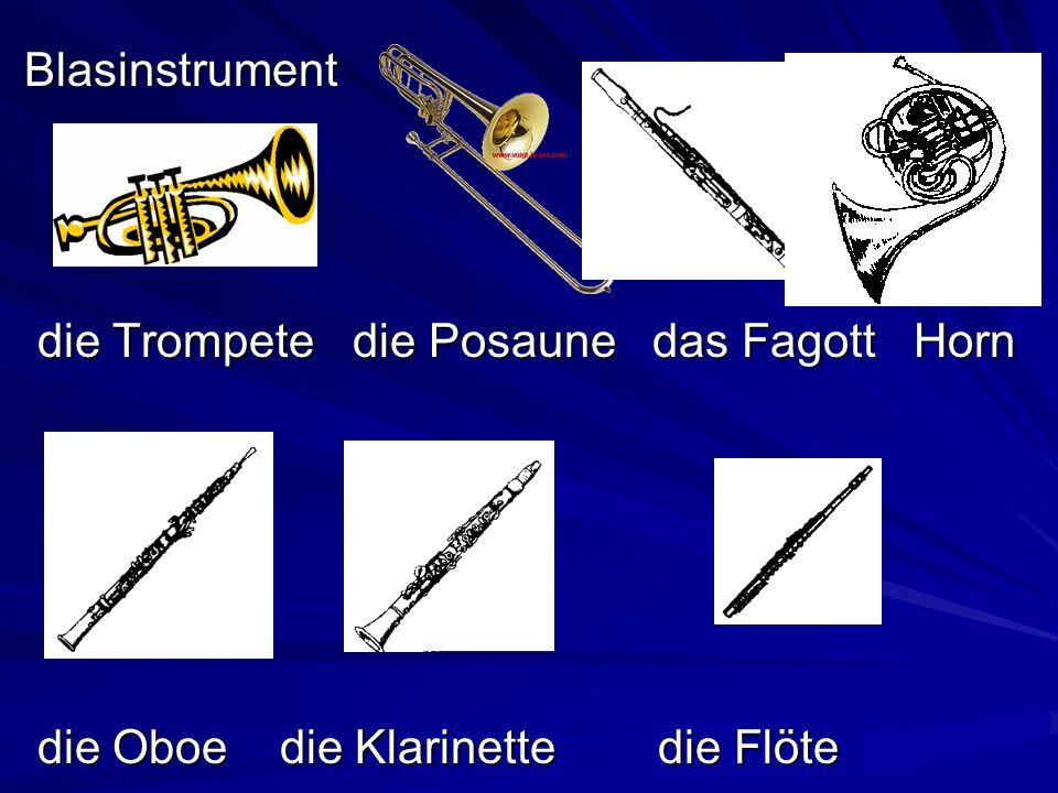 Blasinstrument die Trompete die Posaune das Fagott Horn.