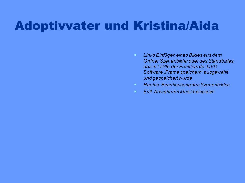 Adoptivvater und Kristina/Aida