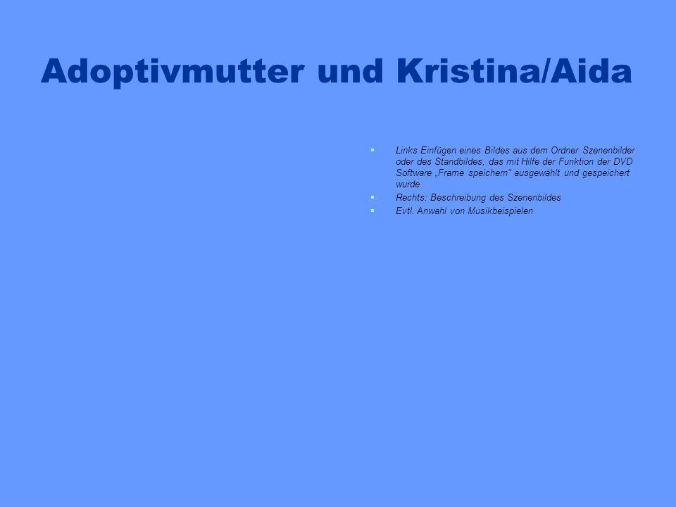 Adoptivmutter und Kristina/Aida