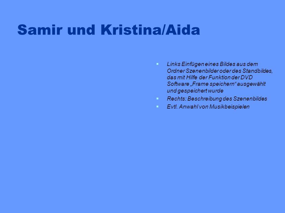 Samir und Kristina/Aida