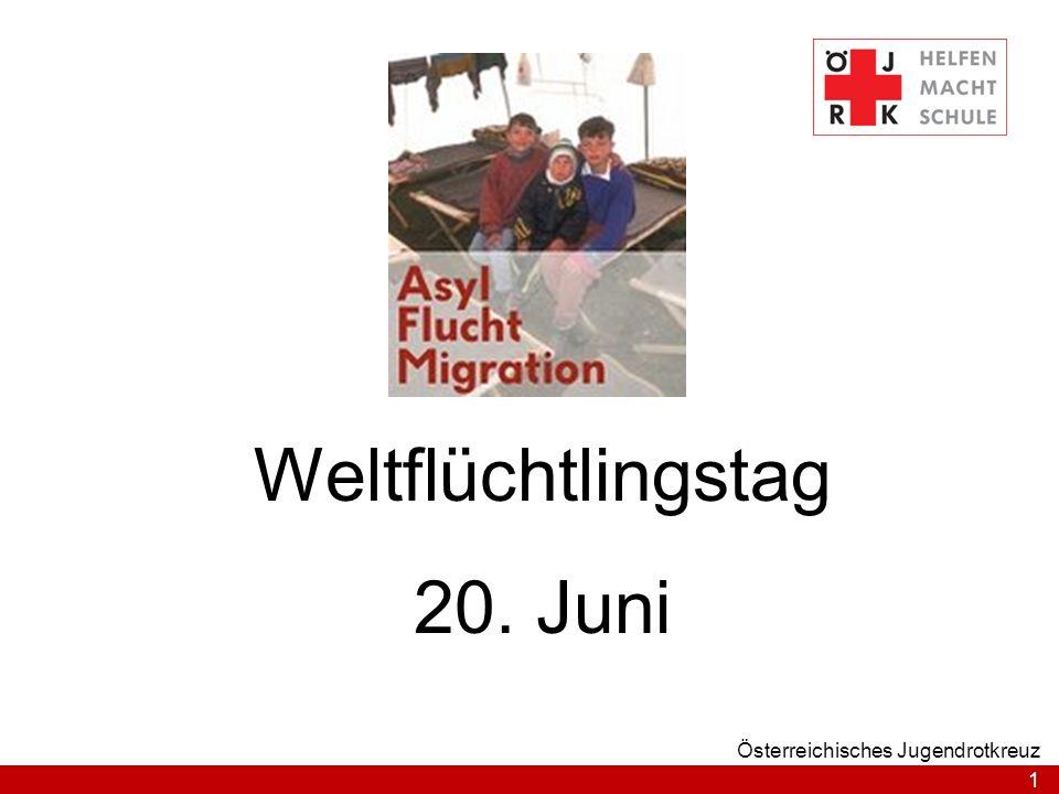 Weltflüchtlingstag 20. Juni Österreichisches Jugendrotkreuz
