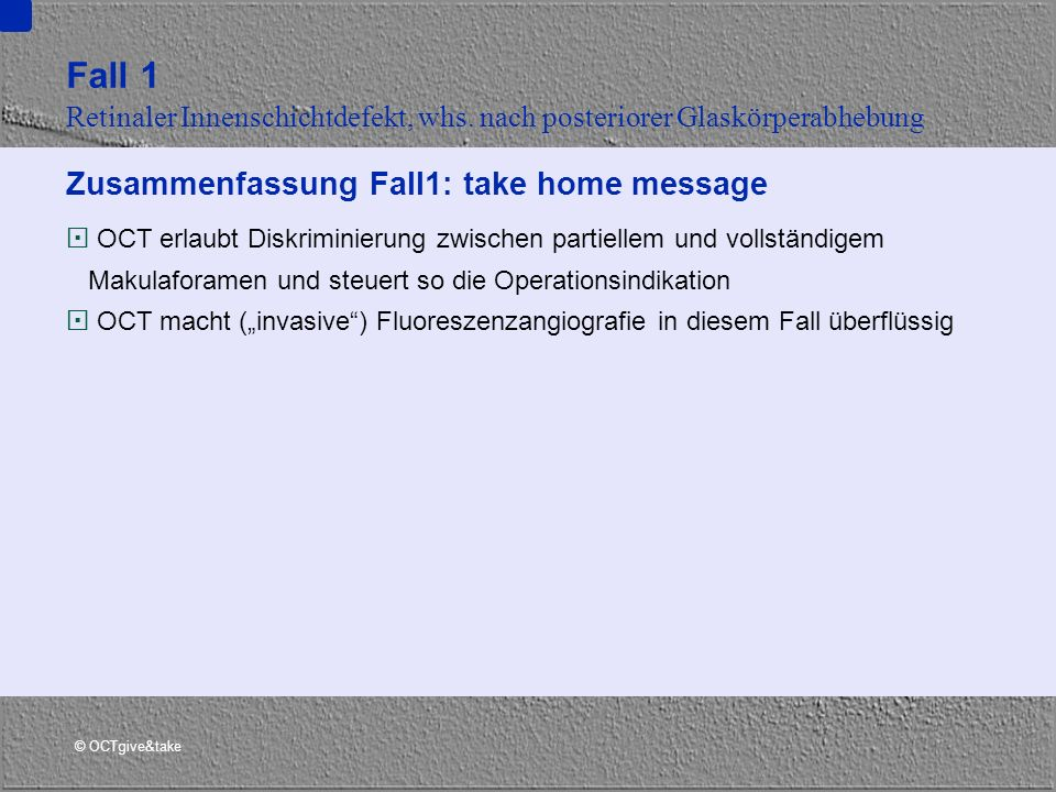 Fall 1 Zusammenfassung Fall1: take home message