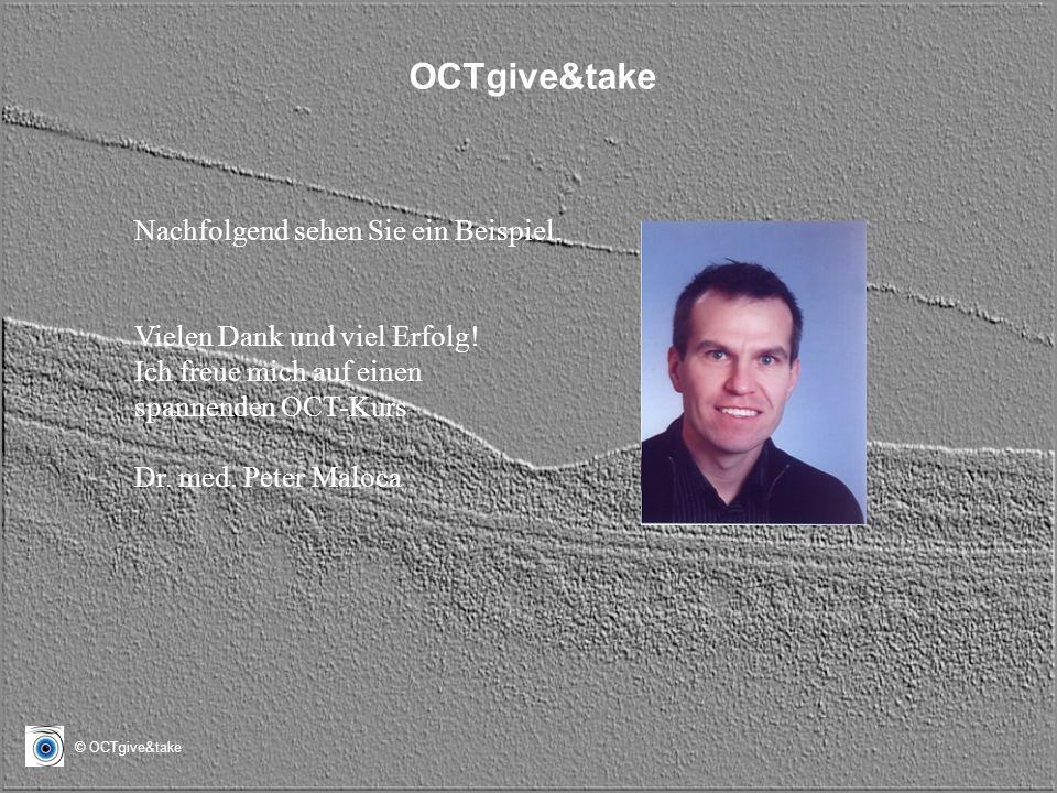 OCTgive&take Nachfolgend sehen Sie ein Beispiel.
