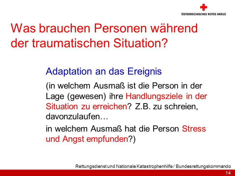 Was brauchen Personen während der traumatischen Situation
