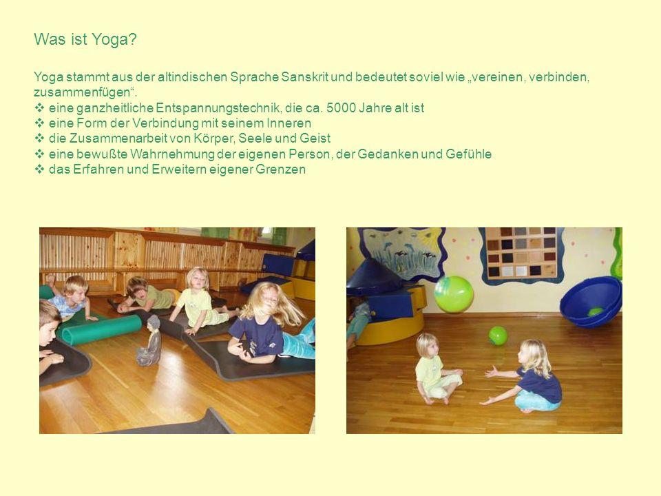 """Was ist Yoga Yoga stammt aus der altindischen Sprache Sanskrit und bedeutet soviel wie """"vereinen, verbinden,"""