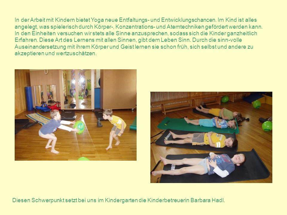 In der Arbeit mit Kindern bietet Yoga neue Entfaltungs- und Entwicklungschancen. Im Kind ist alles