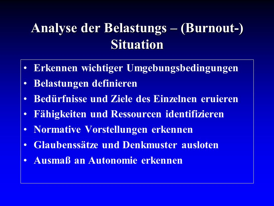 Analyse der Belastungs – (Burnout-) Situation