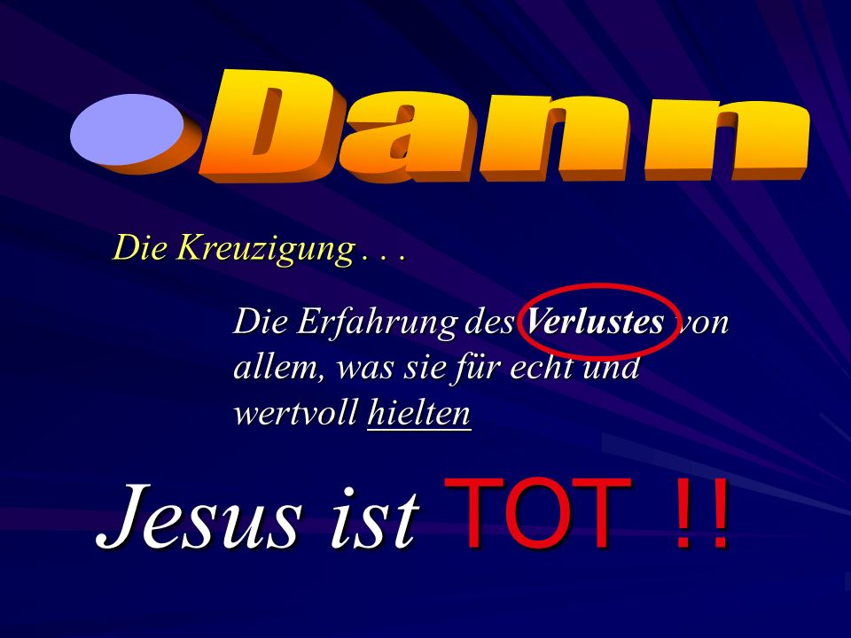 Jesus ist TOT !! Dann Die Kreuzigung . . .