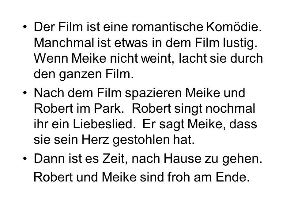 Der Film ist eine romantische Komödie