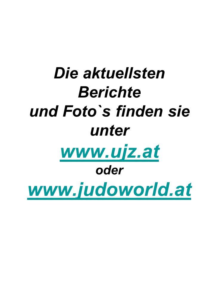Die aktuellsten Berichte und Foto`s finden sie unter www. ujz