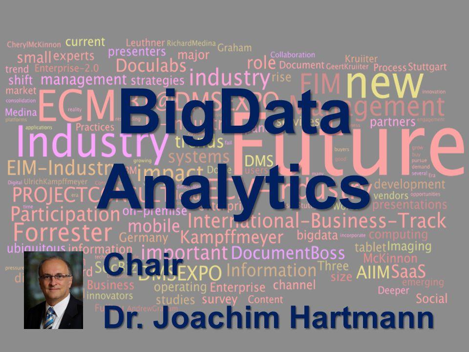 BigData Analytics Chair Dr. Joachim Hartmann
