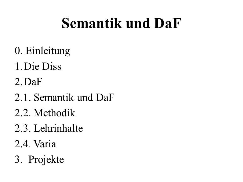 Semantik und DaF 0. Einleitung Die Diss DaF 2.1. Semantik und DaF