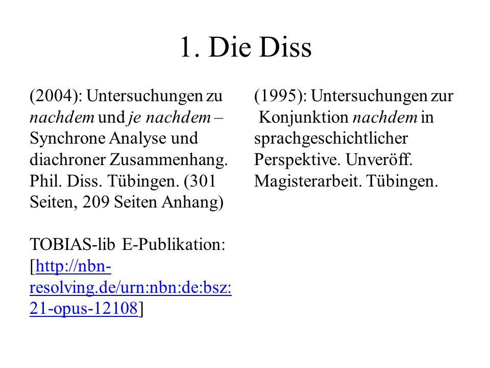 1. Die Diss (2004): Untersuchungen zu nachdem und je nachdem –