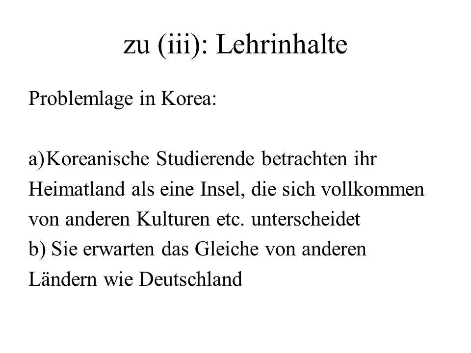 zu (iii): Lehrinhalte Problemlage in Korea: