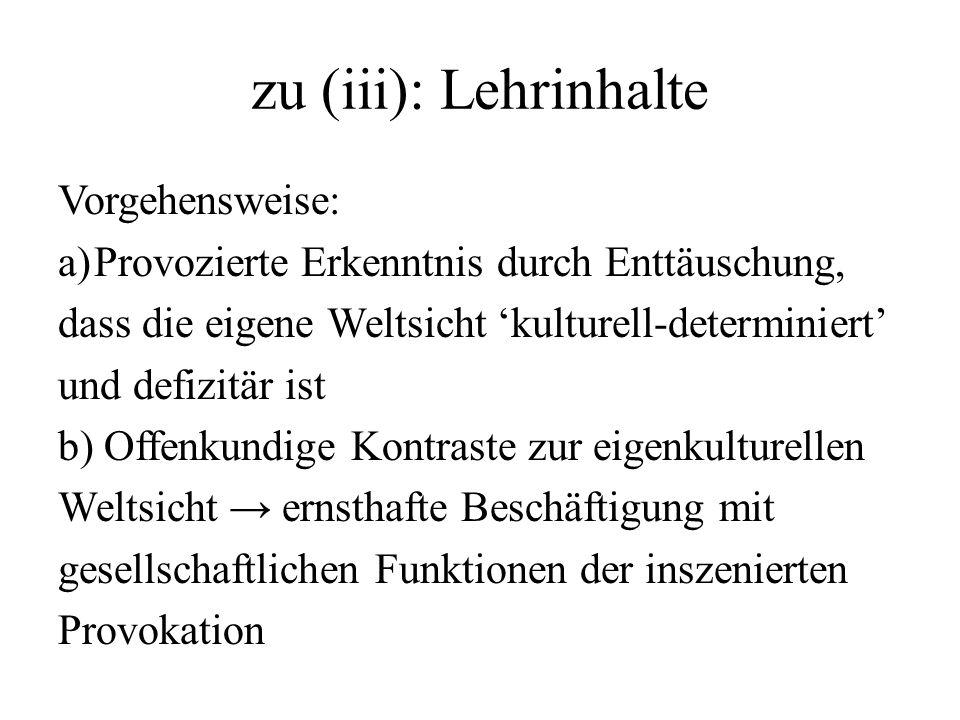 zu (iii): Lehrinhalte Vorgehensweise: