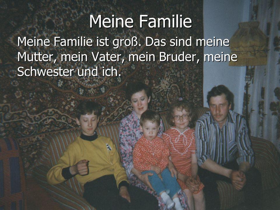 Meine Familie Meine Familie ist groß.