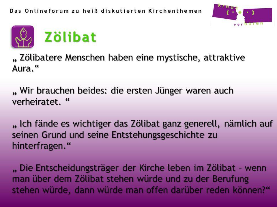 """Zölibat """" Zölibatere Menschen haben eine mystische, attraktive Aura."""