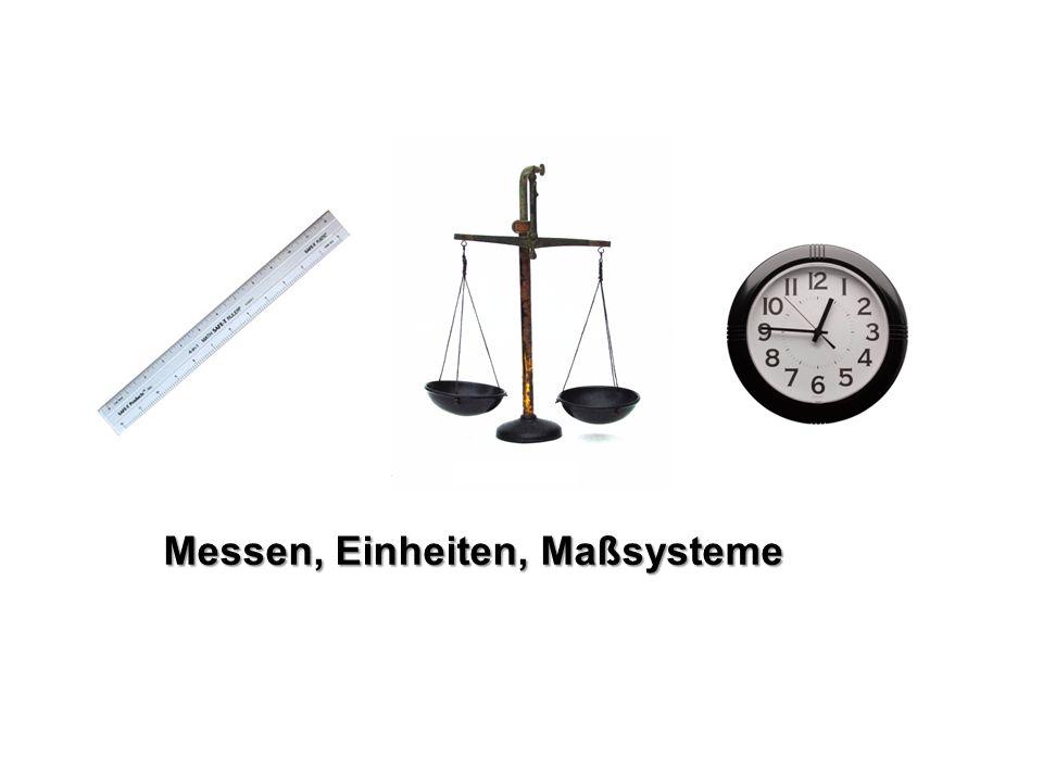 Messen, Einheiten, Maßsysteme