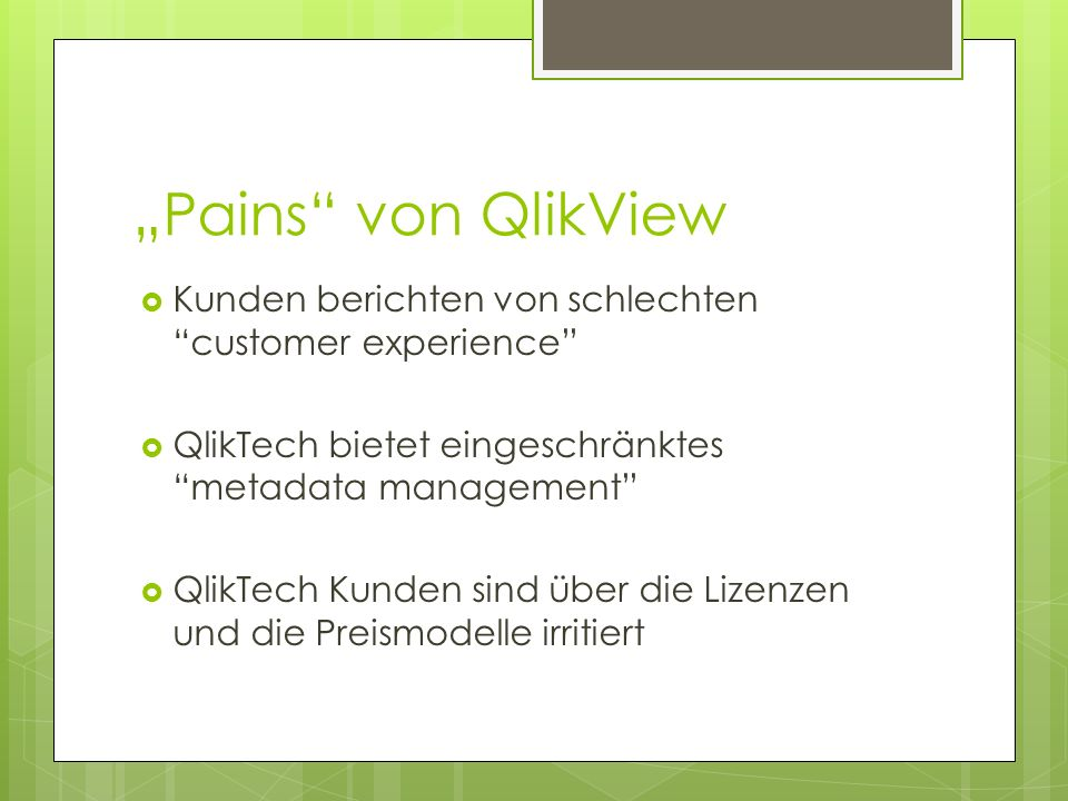 """""""Pains von QlikView Kunden berichten von schlechten customer experience QlikTech bietet eingeschränktes metadata management"""