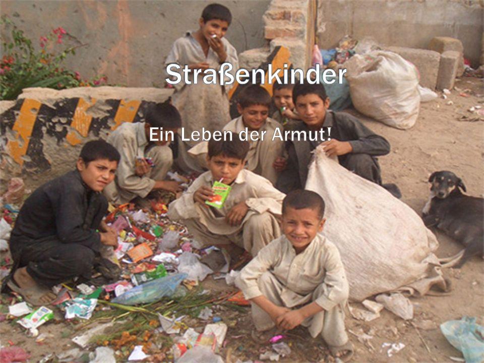 Straßenkinder Ein Leben der Armut!