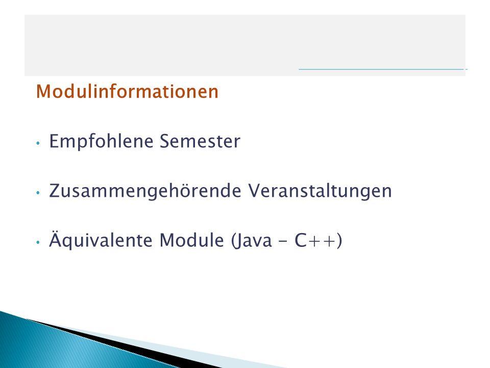 Modulinformationen Empfohlene Semester. Zusammengehörende Veranstaltungen.