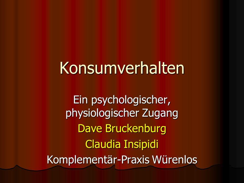 Konsumverhalten Ein psychologischer, physiologischer Zugang