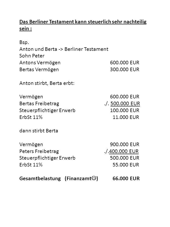 Das Berliner Testament kann steuerlich sehr nachteilig sein :