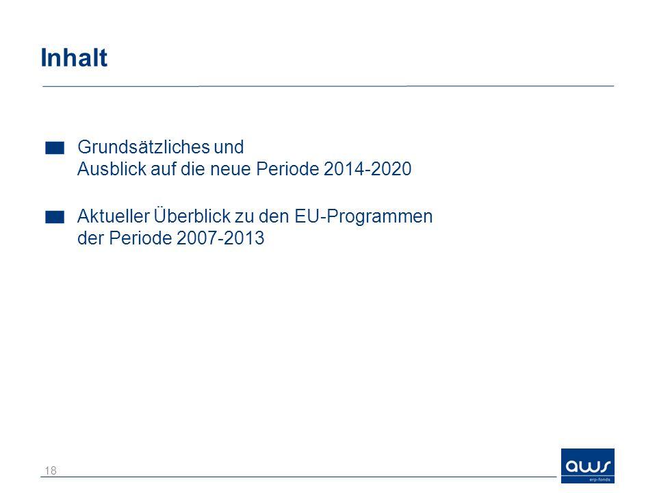 Inhalt Grundsätzliches und Ausblick auf die neue Periode 2014-2020