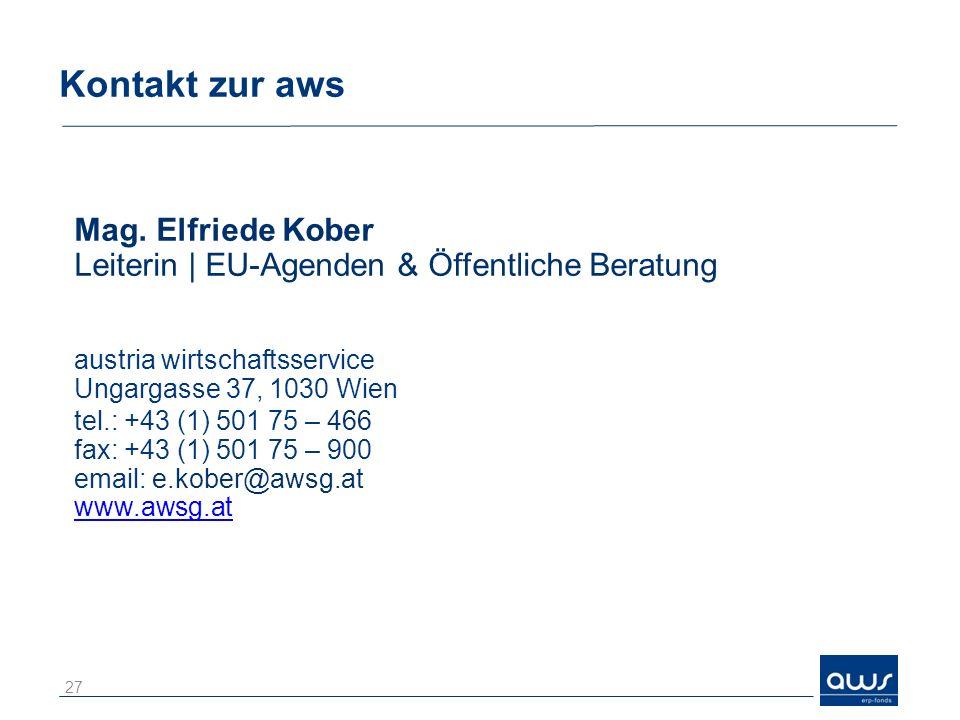 Kontakt zur aws Mag. Elfriede Kober Leiterin | EU-Agenden & Öffentliche Beratung. austria wirtschaftsservice.