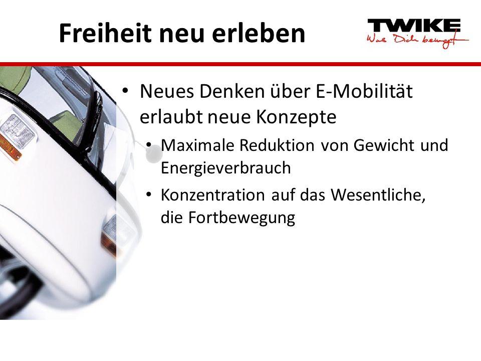 Freiheit neu erleben Neues Denken über E-Mobilität erlaubt neue Konzepte. Maximale Reduktion von Gewicht und Energieverbrauch.