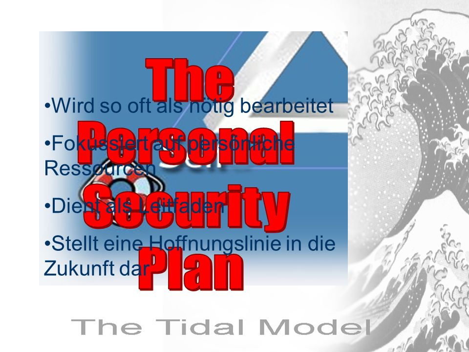 The Personal Security Plan Wird so oft als nötig bearbeitet