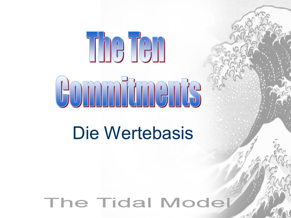 The Ten Commitments Die Wertebasis