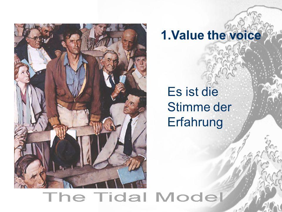 1.Value the voice Es ist die Stimme der Erfahrung