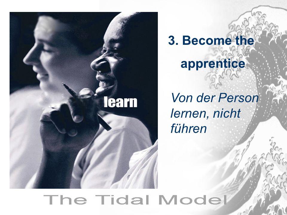 3. Become the apprentice Von der Person lernen, nicht führen